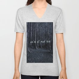 we're all mad here Unisex V-Neck