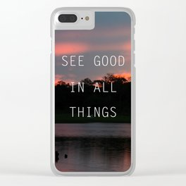 See good all thinks Clear iPhone Case