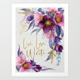 Live. Love, Write! Art Print