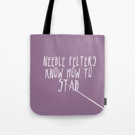 Needle Felters Know How To Stab - White Tote Bag