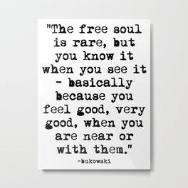 Charles Bukowski Quote Free Soul Metal Print