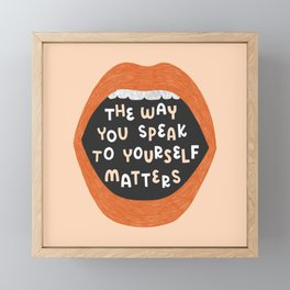 The Way You Speak To Yourself Matters Framed Mini Art Print