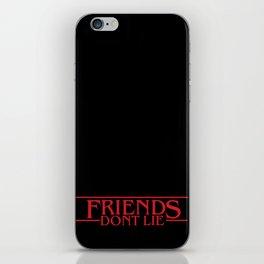 Friend don't lie iPhone Skin