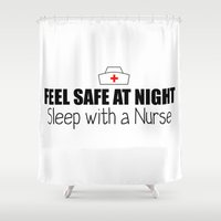 nurse Shower Curtains featuring Feel Safe at Night! Sleep With A Nurse  by Barbo's Art