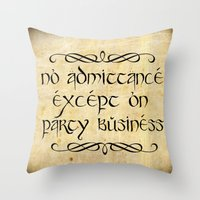 gondor Throw Pillows featuring No admittance except on party business by Augustinet