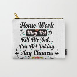 Funny House Work, House Wife Humorous tee Carry-All Pouch