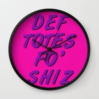 totes Wall Clocks featuring Def Totes Fo' Shiz by missmim