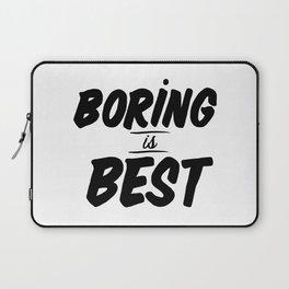 Boring is Best Laptop Sleeve