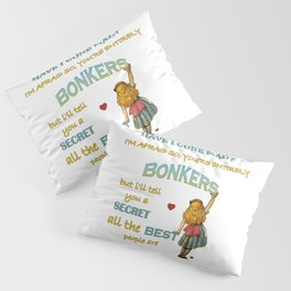 Alice In Wonderland Quote - You're Entirely Bonkers Pillow Sham