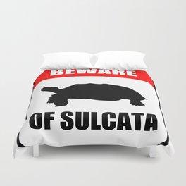 Beware of Sulcata Duvet Cover