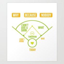 Baseball Diagram Why Because Nobody Gift Art Print