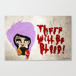 There Will Be Blood.  Canvas Print