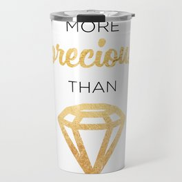 More Precious Than... Travel Mug