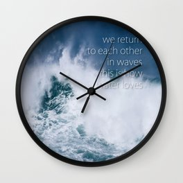 this is how water loves Wall Clock