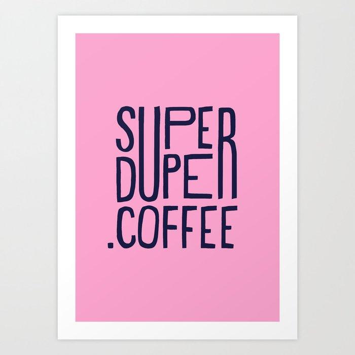 SUPERDUPER coffee mark Art Print