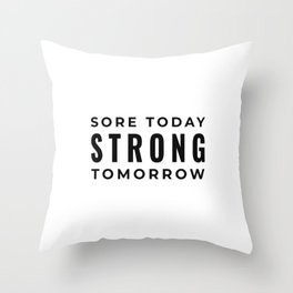 Sore today strong tomorrow Fitness,Workout Throw Pillow