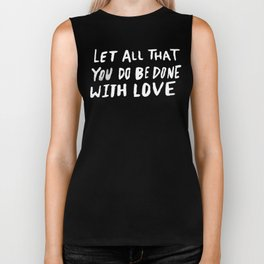 Let All be Done With Love x Rose Biker Tank