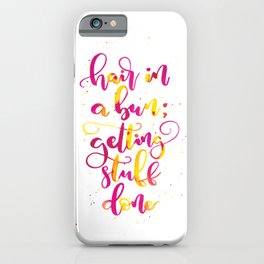 Hair in a bun; getting stuff done | Original Colours iPhone Case