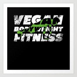 Vegan Fitness Bodyweight Art Print