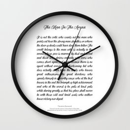 The Man In The Arena by Theodore Roosevelt Wall Clock