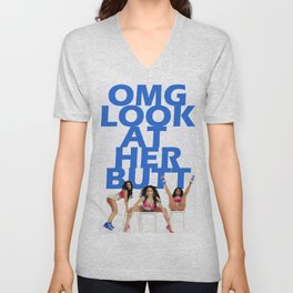OMG LOOK AT HER BUTT! Unisex V-Neck