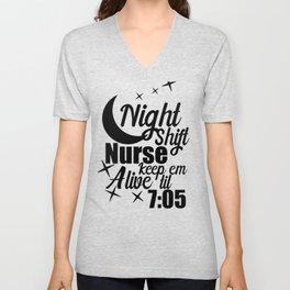 Nursing Night Shift Nurse Keep 'em Alive 'til 705 Medical Professional Unisex V-Neck