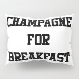 Champagne For Breakfast Pillow Sham