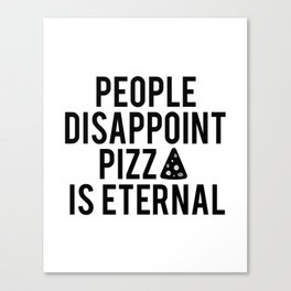 PIZZA PARTY DECOR, People Disappoint Pizza Is Eternal,Pizza Svg,Pizza Art,Sarcasm Quote,Funny Print Canvas Print