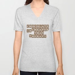Chocolate is Cheaper Than Therapy Unisex V-Neck