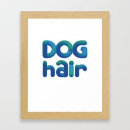 This is My Dog Hair design Funny Shedding Pet Dogs Framed Art Print