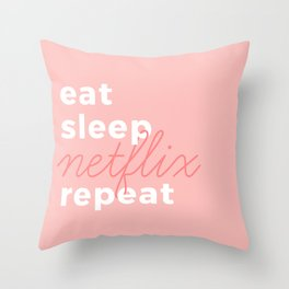 eat sleep netflix repeat Throw Pillow