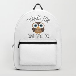Thanks For Owl You Do Backpack