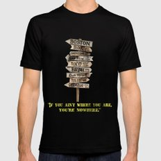 If You Ain't Where You Are, You're Nowhere Black MEDIUM Mens Fitted Tee