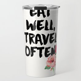 Eat Well, Travel Often 1 Travel Mug