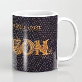 Everyone Needs Their Own Dragon Coffee Mug