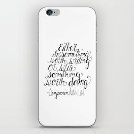 Do Something Worth Writing iPhone Skin