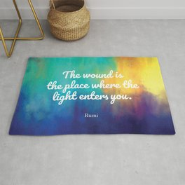 The wound is the place where the Light enters you, Rumi quote Rug