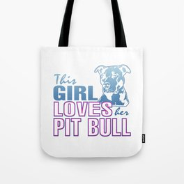 This Girl Loves Her PIT BULL Tote Bag