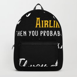 If you don't  like Airline Pilot Backpack
