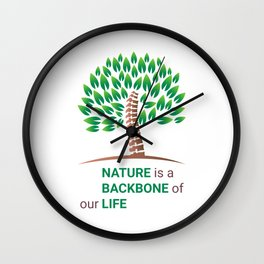 Nature is a backbone of our life Wall Clock