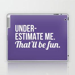Underestimate Me That'll Be Fun (Ultra Violet) Laptop & iPad Skin