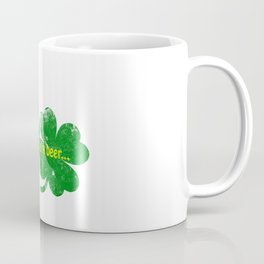 Irish I had a beer Coffee Mug