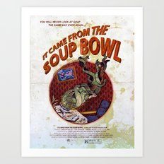 It Came From The Soup Bowl Art Print