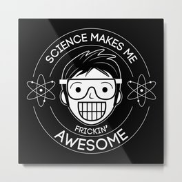 Frickin Awesome- Science Metal Print