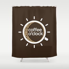 Coffee o'clock Shower Curtain