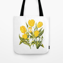 Hello Spring   Yellow tulips Tote Bag