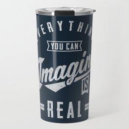 Imagine is Real - Motivation Travel Mug