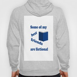 Some of my Best Friends are Fictional Hoody