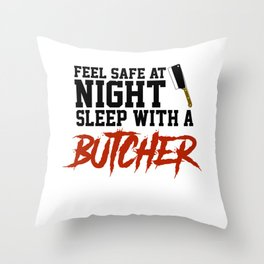 Feel Safe At Night Sleep With A Butcher Throw Pillow