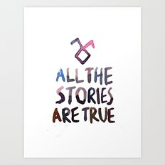 All The Stories Are True Art Print